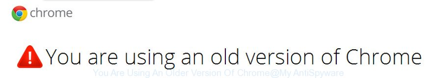 You Are Using An Older Version Of Chrome